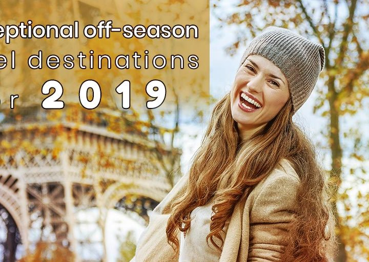 5 exceptional off-season travel destinations for 2019